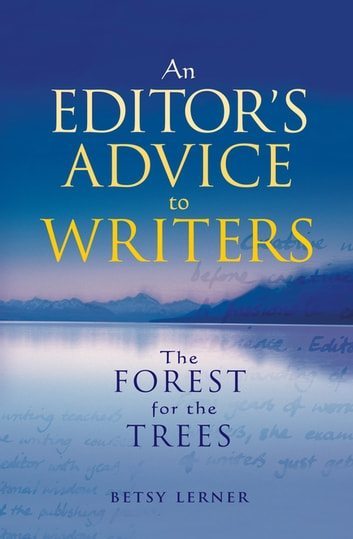 The Forest for the Trees - An editor's advice to writers ebook by Betsy Lerner