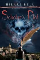 Scholar's Plot ebook by Hilari Bell