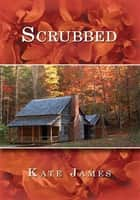 Scrubbed ebook by Kate James