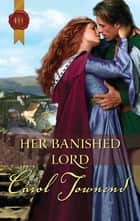 Her Banished Lord ebook by