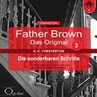 Father Brown 03 - Die sonderbaren Schritte (Das Original) audiobook by