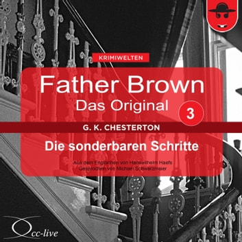 Father Brown 03 - Die sonderbaren Schritte (Das Original) audiobook by Gilbert Keith Chesterton,Hanswilhelm Haefs