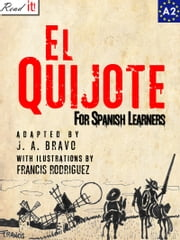 El Quijote - The Quixote for Spanish learners. Level A2 Beginners ebook by Francis Rodriguez, J.A. Bravo