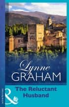 The Reluctant Husband ebook by Lynne Graham