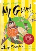 You're a Bad Man, Mr. Gum! ebook by Andy Stanton, David Tazzyman