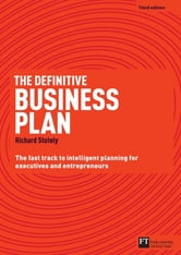 The Definitive Business Plan - The Fast Track to Intelligent Planning for Executives and Entrepreneurs ebook by Sir Richard Stutely