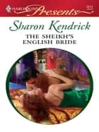 The Sheikh's English Bride ebook by Sharon Kendrick