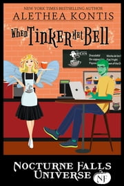 When Tinker Met Bell - A Nocturne Falls Universe Story ebook by Alethea Kontis
