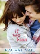 If We Kiss eBook by Rachel Vail