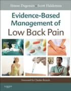 Evidence-Based Management of Low Back Pain ebook by Simon Dagenais,Scott Haldeman