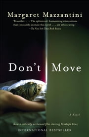 Don't Move ebook by Margaret Mazzantini,John Cullen