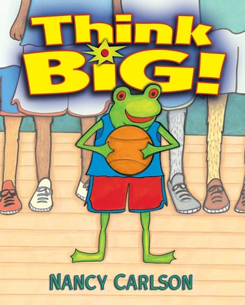 Think Big! ebook by Nancy Carlson