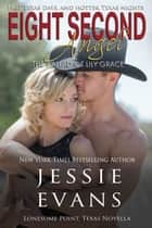 Eight Second Angel - The Ballad of Lily Grace ebook by Jessie Evans