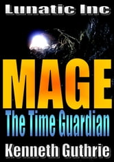 Mage 5: The Time Guardian ebook by Kenneth Guthrie