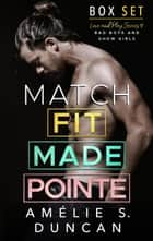 Match Fit, Match Made, Match Pointe: The Love and Play Series Box Set - Love and Play Series ebook by Amélie S. Duncan