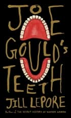 Joe Gould's Teeth ebook by Jill Lepore