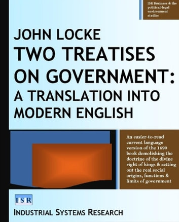 Two Treatises on Government - A Translation into Modern English ebook by John Locke