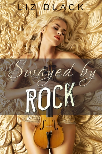 Swayed by Rock ebook by Liz Black