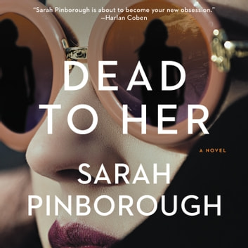Dead to Her - A Novel ljudbok by Sarah Pinborough