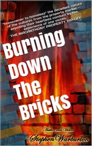 Burning Down The Bricks ebook by Stephen Warburton