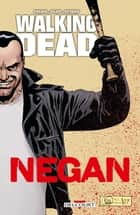 Walking Dead - Negan ebook by Robert Kirkman, Charlie Adlard