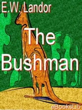 The Bushman ebook by E.W. Landor