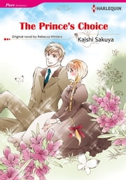 THE PRINCE'S CHOICE (Harlequin Comics) - Harlequin Comics ebook by Rebecca Winters,Kaishi Sakuya