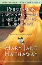 Persuasion, Captain Wentworth and Cracklin' Cornbread ebook by Mary  Jane Hathaway