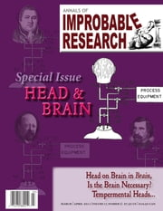 Annals of Improbable Research, vol. 17, No. 2 - Special Head & Brain Issue ebook by Marc Abrahams
