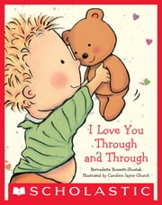 I Love You Through and Through ebook by Bernadette Rossetti-Shustak, Caroline Jayne Church