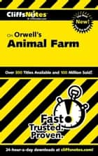 CliffsNotes on Orwell's Animal Farm ebook by Daniel Moran