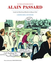 In the Kitchen with Alain Passard - Inside the World (and Mind) of a Master Chef ebook by Christophe Blain