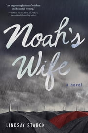 Noah's Wife ebook by Lindsay Starck