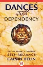 Dances with Dependency ebook by Calvin Helin
