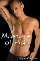 Masters of Asia ebook by Kyle Cicero