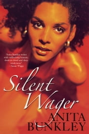 Silent Wager ebook by Anita Bunkley