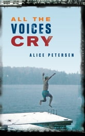 All the Voices Cry ebook by Alice Petersen