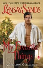 My Favorite Things - A Christmas Collection ebook by Lynsay Sands