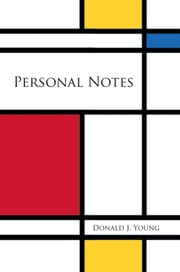 Personal Notes ebook by Donald J. Young