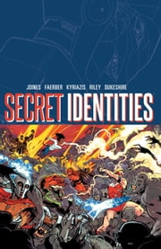 Secret Identities Vol. 1 ebook by Brian Joines,Jay Faerber,Ilias Kyriazis,Charlie Kirchoff