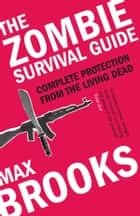 The Zombie Survival Guide ebook by Max Brooks