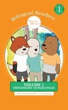 BILINGUAL READERS™ VOLUME 1 - Easy Reader Level 1 - Children's Picture Book - FRENCH/ENGLISH - FRANÇAIS/ANGLAIS eBook by Marie-Claire Beauchêne