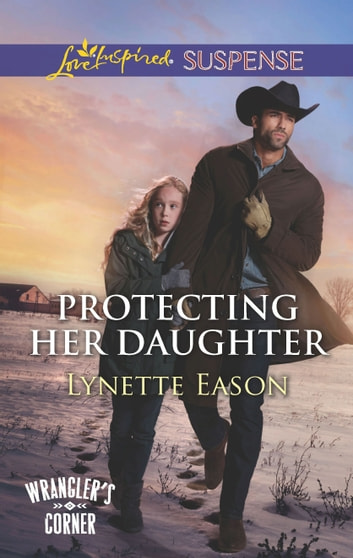 Protecting Her Daughter - A Thrilling and Inspirational Novel ebook by Lynette Eason