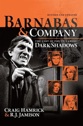 Barnabas & Company - The Cast of the Tv Classic Dark Shadows 電子書籍 by Craig Hamrick