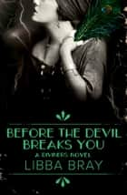 Before the Devil Breaks You: The Diviners 3 電子書 by Libba Bray