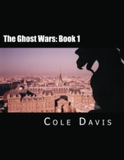 The Ghost Wars ebook by Cole J. Davis