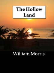 The Hollow Land ebook by William Morris
