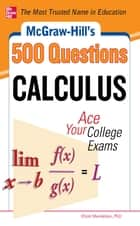 McGraw-Hill's 500 College Calculus Questions to Know by Test Day ebook by