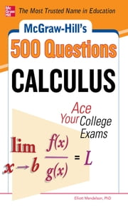 McGraw-Hill's 500 College Calculus Questions to Know by Test Day ebook by Elliott Mendelson