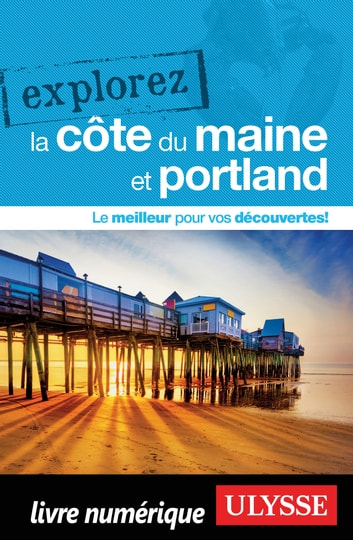 Explorez la côte du Maine et Portland ebook by Collectif Ulysse